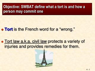 Objective: SWBAT define what a tort is and how a person may commit one
