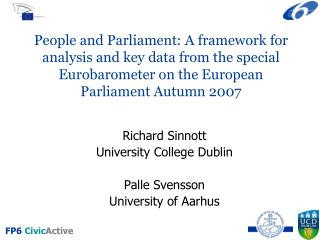 Richard Sinnott  University College Dublin  Palle Svensson University of Aarhus