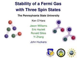 The Pennsylvania State University Ken O�Hara Jason Williams Eric Hazlett Ronald Stites Yi Zhang