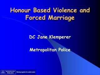Honour Based Violence and Forced Marriage