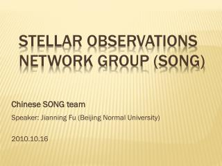 Stellar Observations Network Group (SONG)