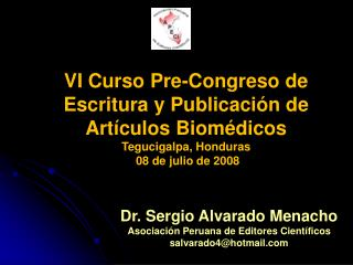 Dr. Sergio Alvarado Menacho Asociaci�n Peruana de Editores Cient�ficos salvarado4@hotmail