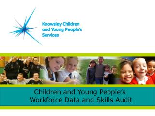 Children and Young People's  Workforce Data and Skills Audit