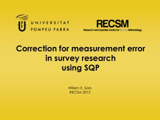 Correction for measurement error   in survey research using SQP
