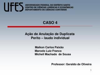 Ação de Anulação de Duplicata  Perito – laudo individual Maikon Carlos Paixão