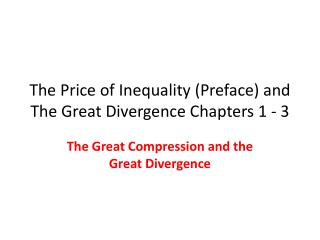 The Price of Inequality (Preface) and The Great Divergence Chapters 1 - 3