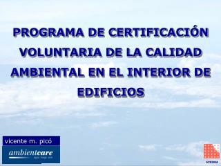 PROGRAMA DE CERTIFICACIÓN VOLUNTARIA DE LA CALIDAD AMBIENTAL EN EL INTERIOR DE EDIFICIOS