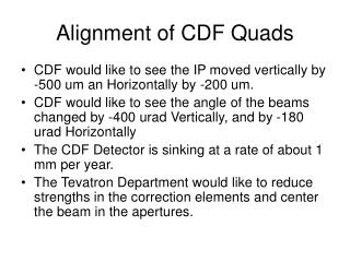 Alignment of CDF Quads