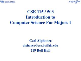 CSE 115 / 503 Introduction to Computer Science For Majors I