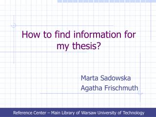 How to find information for my thesis?