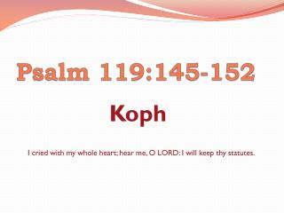 Psalm  119:145-152