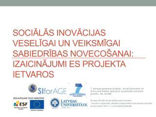 Eiropas Sociālā fonda līdzfinansēts projekts