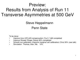 Preview:  Results from Analysis of Run 11 Transverse Asymmetries at 500 GeV