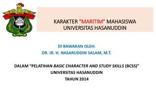 """KARAKTER  """"MARITIM""""  MAHASISWA  UNIVERSITAS  HASANUDDIN"""