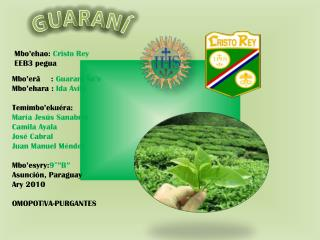 Mbo'erã    :  Guarani Ñe'e Mbo'ehara :  Ida  Avila Temimbo'ekuéra :  María Jesús Sanabria