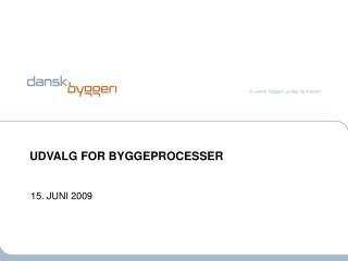 UDVALG FOR BYGGEPROCESSER