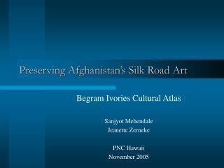 Preserving Afghanistan�s Silk Road Art