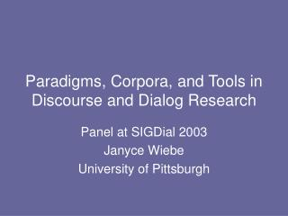 Paradigms, Corpora, and Tools in Discourse and Dialog Research
