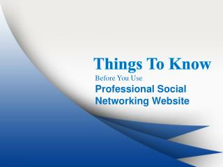 Things to know before you use professional social networking
