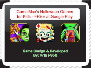 GameiMax�s Halloween Games for Kids - FREE at Google Play