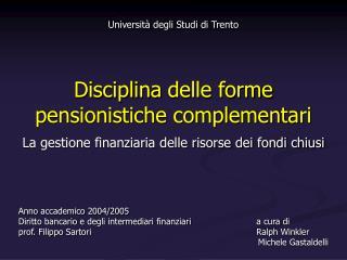 Università degli Studi di Trento Disciplina delle forme pensionistiche complementari