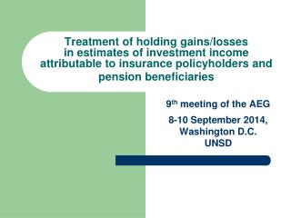 9 th  meeting of the AEG 8-10 September 2014,  Washington D.C.  UNSD