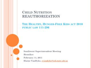 Child Nutrition REAUTHORIZATION  The Healthy, Hunger-Free Kids act 2010 public law 111-296