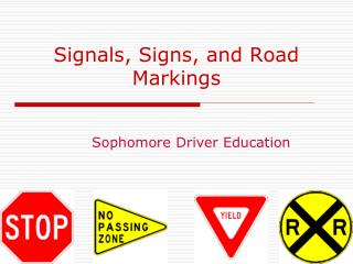 Signals, Signs, and Road Markings