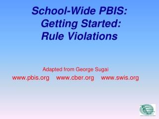 School-Wide PBIS:  Getting Started: Rule Violations