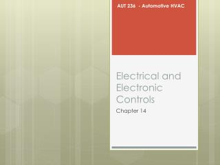 Electrical and Electronic Controls