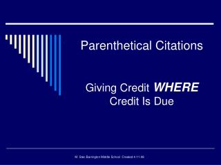 Parenthetical Citations Giving Credit  WHERE  Credit Is Due