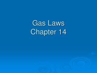 Gas Laws Chapter 14