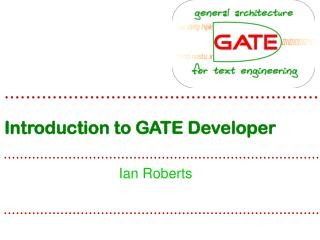 Introduction to GATE Developer