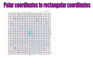 Polar coordinates to rectangular coordinates