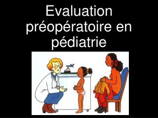 Evaluation pr op ratoire en p diatrie