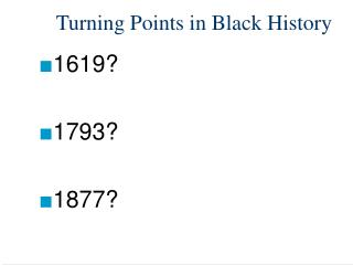 Turning Points in Black History