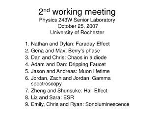 2 nd  working meeting Physics 243W Senior Laboratory  October 25, 2007 University of Rochester