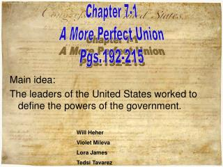 Main idea: The leaders of the United States worked to define the powers of the government.