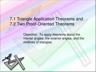 7.1 Triangle Application Theorems and 7.2 Two Proof-Oriented Theorems
