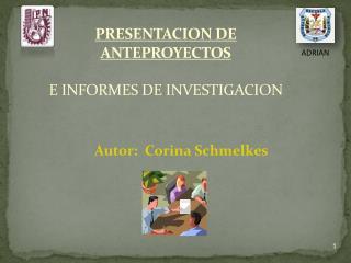 PRESENTACION DE ANTEPROYECTOS  E INFORMES DE INVESTIGACION