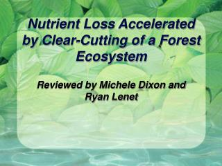 Nutrient Loss Accelerated by Clear-Cutting of a Forest Ecosystem