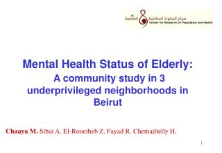 Mental Health Status of Elderly: A community study in 3 underprivileged neighborhoods in Beirut