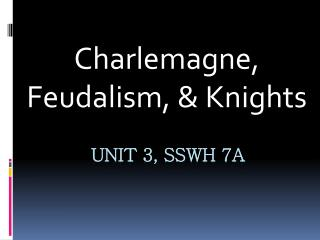 Unit 3,  SSWh  7A