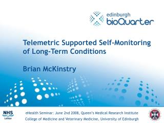 Telemetric Supported Self-Monitoring of Long-Term Conditions  Brian McKinstry