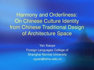 Harmony and Orderliness:  On Chinese Culture Identity  from Chinese Traditional Design of Architecture Space