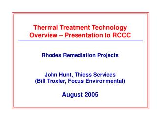 Thermal Treatment Technology Overview – Presentation to RCCC Rhodes Remediation Projects
