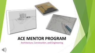ACE MENTOR PROGRAM Architecture, Construction, and Engineering