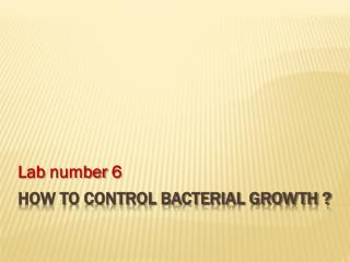 How to control bacterial growth ?