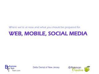 Web, Mobile, Social Media