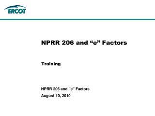 """NPRR 206 and """"e"""" Factors"""